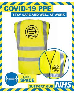 HI-VIS MAKE SPACE VEST WITH STAY SAFE MESSAGE